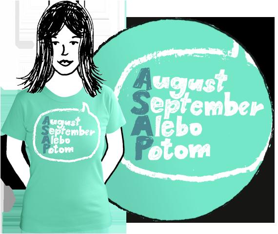 Mätové bavlnené dámske tričko s krátkymi rukávmi s nápísom August, September, Alebo, Potom teda ASAP v bubline