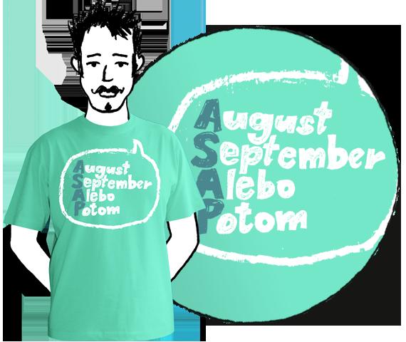 Mätové bavlnené pánske tričko s krátkymi rukávmi s nápísom August, September, Alebo, Potom teda ASAP alebo as soon as possible v bubline